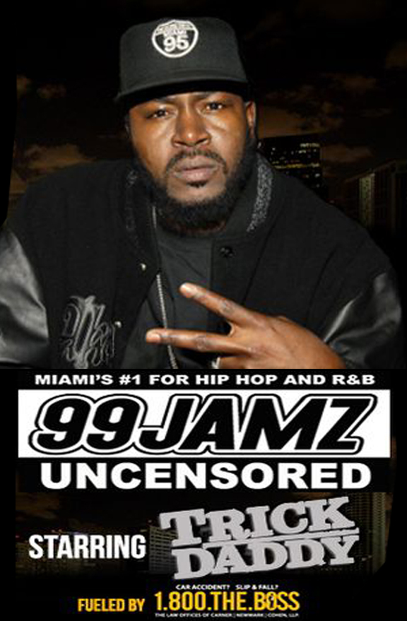 99 Jamz Uncensored Featuring Trick Daddy