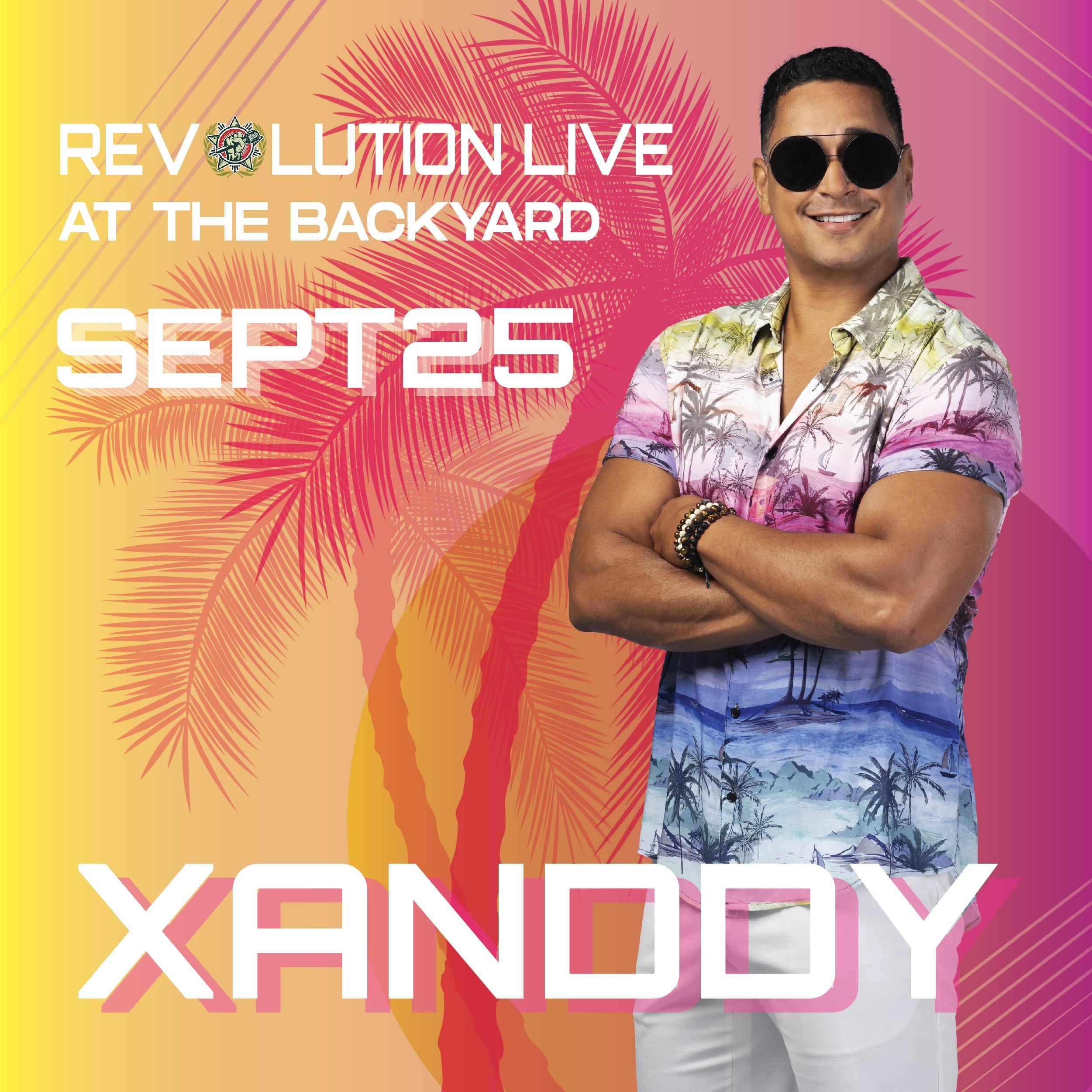 Xanddy at Revolution Live at The Backyard